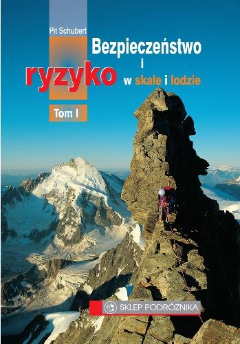 Bezpieczeństwo i ryzyko w skale i lodzie wydawnictwa Sklep Podróżnika