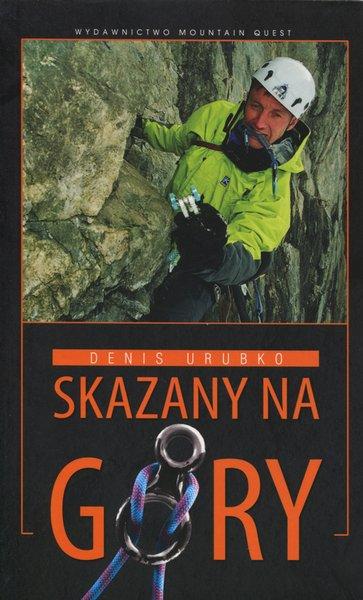 Skazany na Góry Denisa Urubko